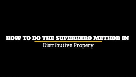 Superhero method for distributive property