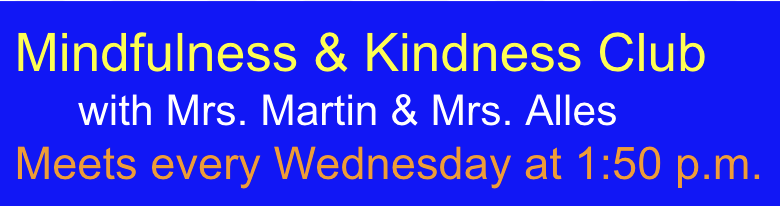 Mindfulness and kindness club meets every Wednesday