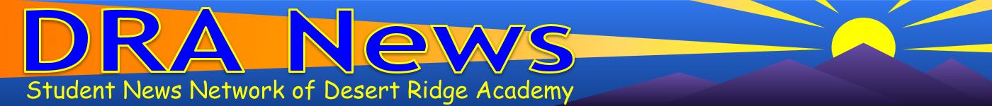 The Student News Site of Desert Ridge Academy